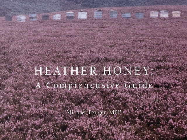 Heather Honey: a Comprehensive Guide