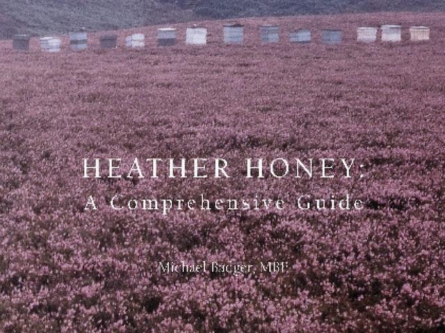 Heather Honey: a Comprehensive Guide